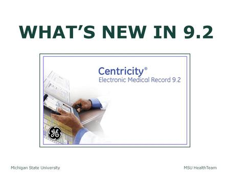 MSU HealthTeam Michigan State University WHAT'S NEW IN 9.2.