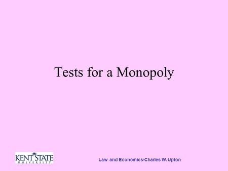 Law and Economics-Charles W. Upton Tests for a Monopoly.