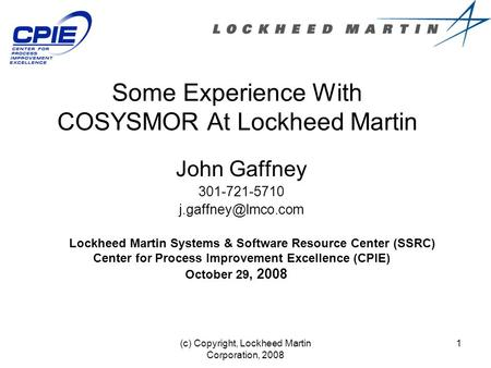 Some Experience With COSYSMOR At Lockheed Martin