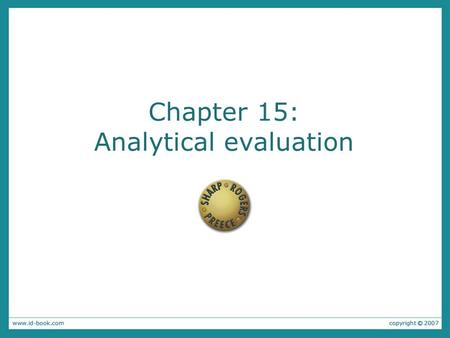Chapter 15: Analytical evaluation. 2 FJK 2005-2011 User-Centered Design and Development Instructor: Franz J. Kurfess Computer Science Dept. Cal Poly San.