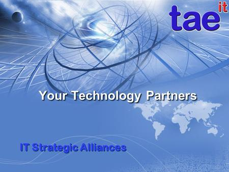 Your Technology Partners IT Strategic Alliances. Who We Are IT Strategic Alliances is a premier IT Consulting and Staffing firm with a global presence.