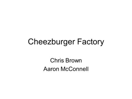"Cheezburger Factory Chris Brown Aaron McConnell. Story A cat is attempting to reach a ""cheezburger"" factory Draws on the LOLcat internet meme Foes include."