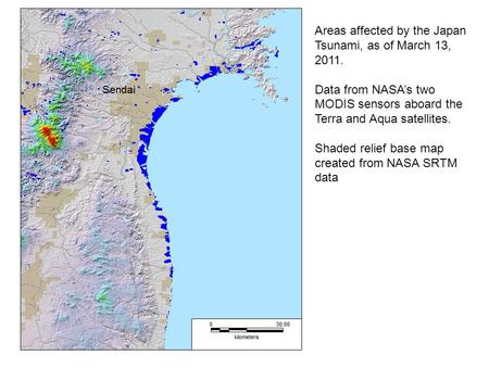 Areas affected by the Japan Tsunami, as of March 13, 2011. Data from NASA's two MODIS sensors aboard the Terra and Aqua satellites. Shaded relief base.