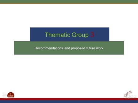 Thematic Group 3 Recommendations and proposed future work.