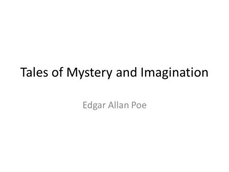 Tales of Mystery and Imagination Edgar Allan Poe.
