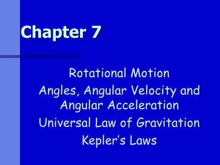 Chapter 7 Rotational Motion