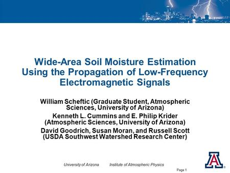 University of Arizona Institute of Atmospheric Physics Page 1 Wide-Area Soil Moisture Estimation Using the Propagation of Low-Frequency Electromagnetic.