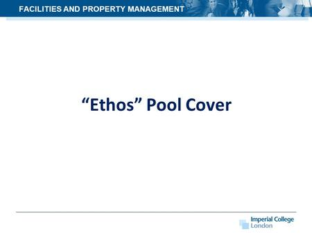 """Ethos"" Pool Cover FACILITIES AND PROPERTY MANAGEMENT."