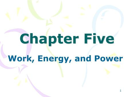 1 Chapter Five Work, Energy, and Power. 2 Definitions in physics do not always match the usage of the words. We consider mechanical work, energy, and.