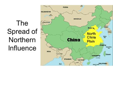The Spread of Northern Influence. Putonghua What is it?