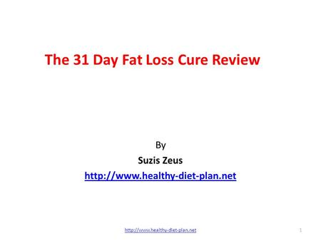 The 31 Day Fat Loss Cure Review By Suzis Zeus  1.