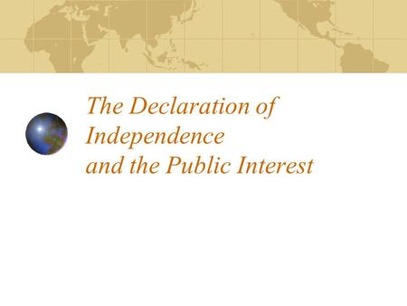 The Declaration of Independence and the Public Interest.