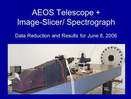 AEOS Telescope + Image-Slicer/ Spectrograph Data Reduction and Results for June 8, 2006.