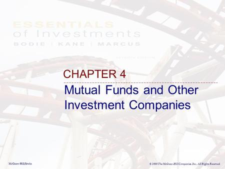 McGraw-Hill/Irwin © 2008 The McGraw-Hill Companies, Inc., All Rights Reserved. Mutual Funds and Other Investment Companies CHAPTER 4.
