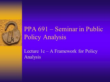 PPA 691 – Seminar in Public Policy Analysis