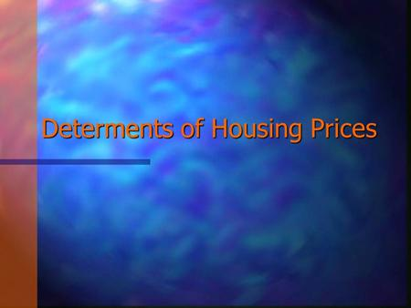 Determents of Housing Prices. What & WHY Our goal was to discover the determents of rising home prices and to identify any anomies in historic housing.