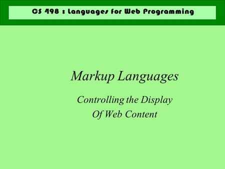 Markup Languages Controlling the Display Of Web Content.