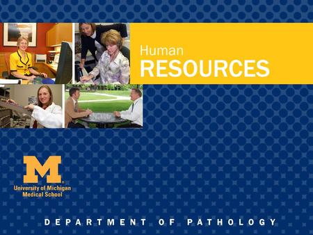 Human Resources Overview Clinical Laboratories: Anatomic and Clinical Pathology Staff: 5221A Medical Science I, SPC 5602 Beverly Smith 936-0505