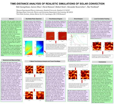 TIME-DISTANCE ANALYSIS OF REALISTIC SIMULATIONS OF SOLAR CONVECTION Dali Georgobiani, Junwei Zhao 1, David Benson 2, Robert Stein 2, Alexander Kosovichev.