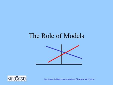 Lectures in Macroeconomics- Charles W. Upton The Role of Models.