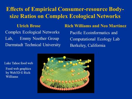 Effects of Empirical Consumer-resource Body- size Ratios on Complex Ecological Networks Ulrich Brose Complex Ecological Networks Lab, Emmy Noether Group.