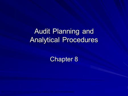 ©2010 Prentice Hall Business Publishing, Auditing 13/e, Arens/Elder/Beasley 8 - 1 Audit Planning and Analytical Procedures Chapter 8.