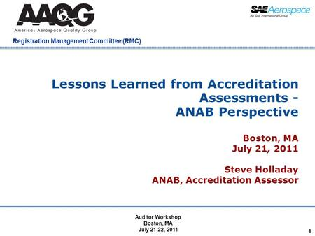 Company Confidential Registration Management Committee (RMC) 1 Lessons Learned from Accreditation Assessments - ANAB Perspective Boston, MA July 21, 2011.