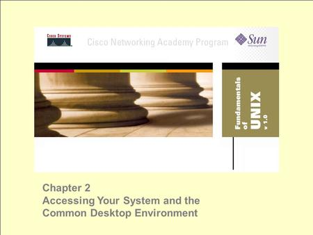 Chapter 2 Accessing Your System and the Common Desktop Environment.