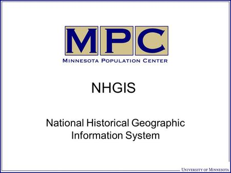 NHGIS National Historical Geographic Information System.