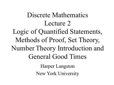Discrete Mathematics Lecture 2 Logic of Quantified Statements,