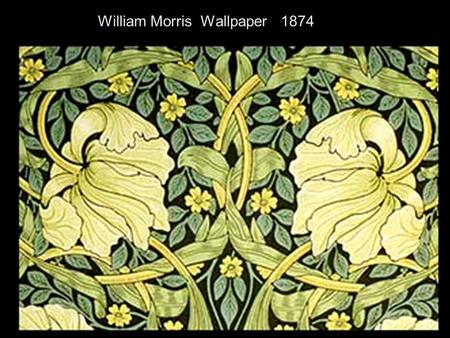 William Morris Wallpaper 1874. William Morris Wallpaper Design 1874.