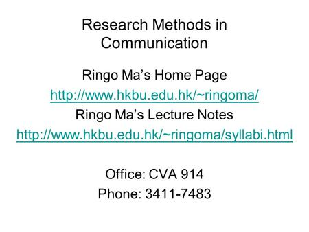Research Methods in Communication Ringo Ma's Home Page  Ringo Ma's Lecture Notes