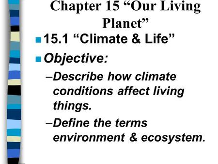 "Chapter 15 ""Our Living Planet"""