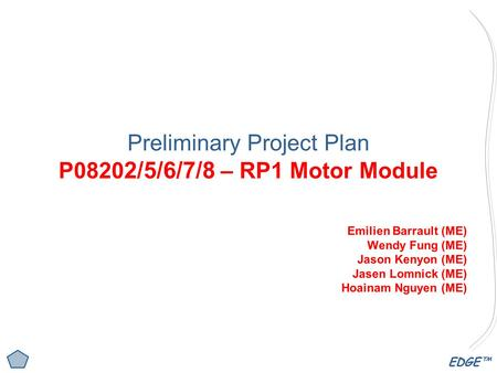 Preliminary Project Plan P08202/5/6/7/8 – RP1 <strong>Motor</strong> Module