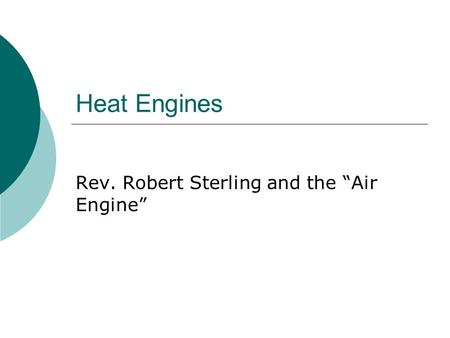 "Heat Engines Rev. Robert Sterling and the ""Air Engine"""
