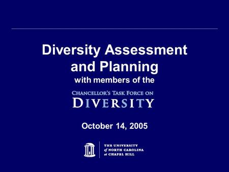 Diversity Assessment and Planning with members of the October 14, 2005.