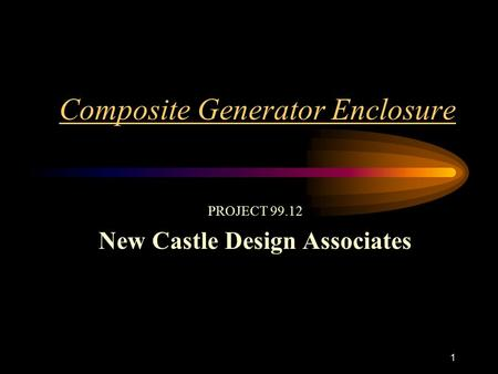 1 Composite Generator Enclosure PROJECT 99.12 New Castle Design Associates.