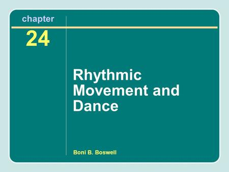 Rhythmic Movement and Dance