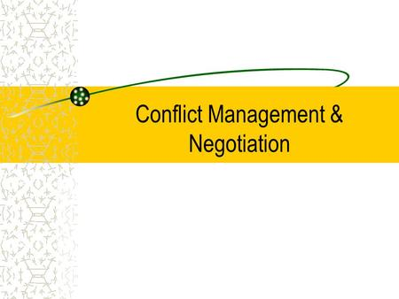 Conflict Management & Negotiation. Managing Conflict: Performance Conflict Complacency ManagedIntense High Low.
