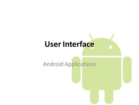 User Interface Android Applications. Activities An activity presents a visual user interface. Each activity is given a default window to draw in. The.