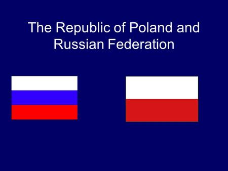 The Republic of Poland and Russian Federation. Russia.