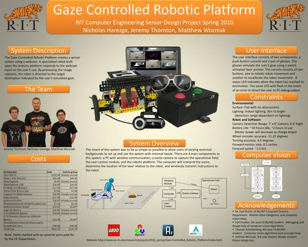 The Gaze Controlled Robotic Platform creates a sensor system using a webcam. A specialized robot built upon the Arduino platform responds to the webcam.