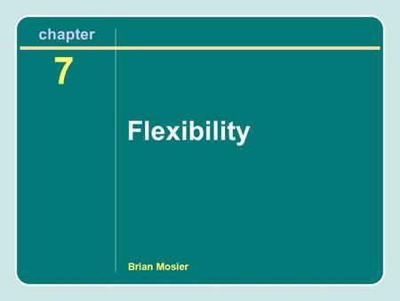 Brian Mosier Flexibility 7 chapter. Review: Elem, MS/HS Resistance Training Safety (Pair/Share) –Identify 3 safety considerations for youth resistance.