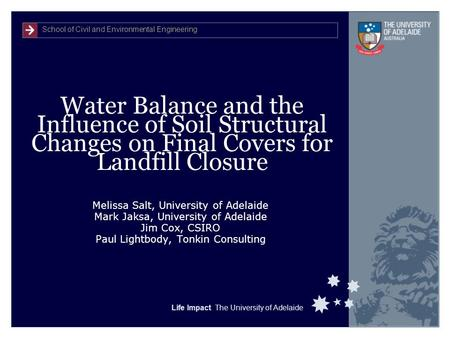 School of Civil and Environmental Engineering Life Impact The University of Adelaide Water Balance and the Influence of Soil Structural Changes on Final.