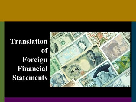multinational consolidation and currency translation Assume a us multinational company sells 60% of its wholly owned foreign subsidiary, which represents a foreign entity, thereby reducing its interest from 100% to 40%, and deconsolidating the entity this is a transaction involving an investment in a foreign entity.