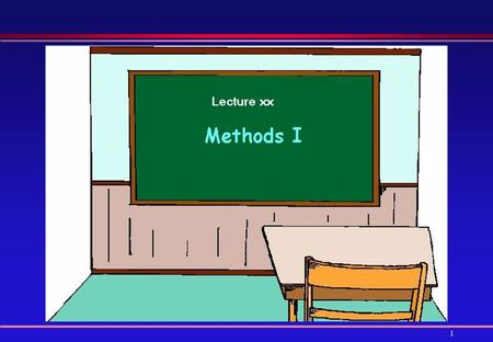 1. 2 Introduction to Methods  Method Calls  Parameters  Return Type  Method Overloading  Accessor & Mutator Methods  Student Class: Revisited.