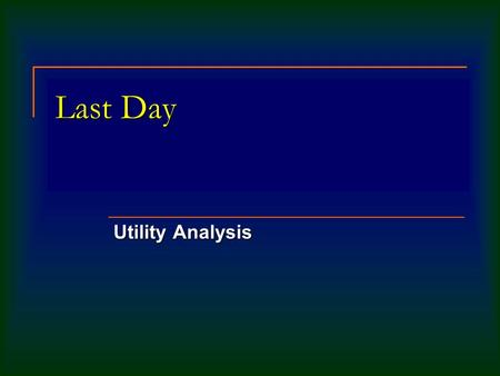 Last Day Utility Analysis. Today Utility Analysis (cont'd) International Diversification.