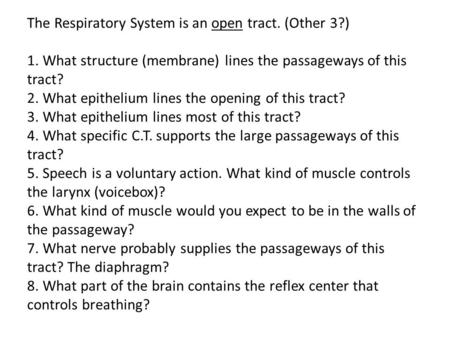 The Respiratory System is an open tract. (Other 3. ) 1