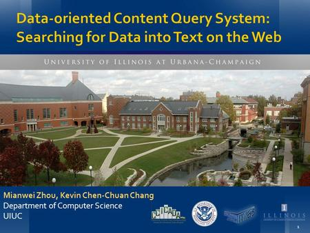 Data-oriented Content Query System: Searching for Data into Text on the Web Mianwei Zhou, Kevin Chen-Chuan Chang Department of Computer Science UIUC 1.
