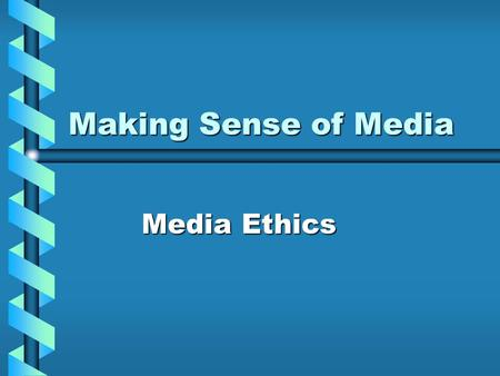 Making Sense of Media Media Ethics Ethical Issues in Media History: Print Era Should printers produce and sell Bibles?Should printers produce and sell.